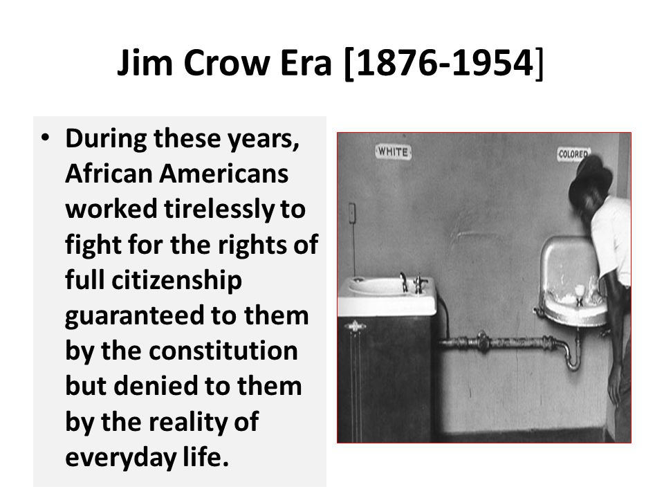 Jim Crow Era [1876-1954]